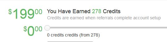 $199 waiting for us to get paid out, as well as 278 referral credits waiting to be turned into $$$