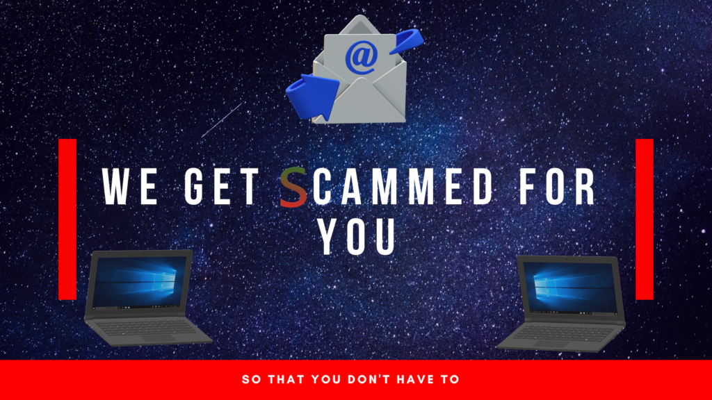 We get scammed for you, so that you don't have to!